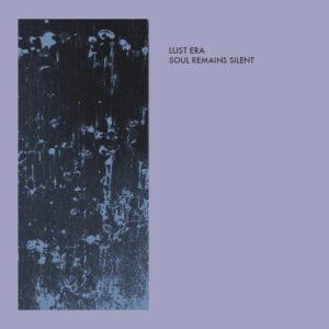 Lust Era - Soul Remains Silent