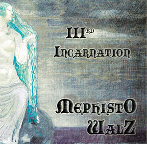 Mephisto Walz - IIIrd Incarnation