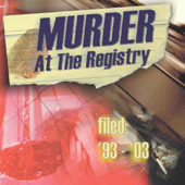 Murder at the Registry - Filed: '93 - '03'