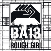BA13 - Rough Girl