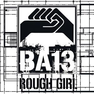 BA13 - Rough Girl