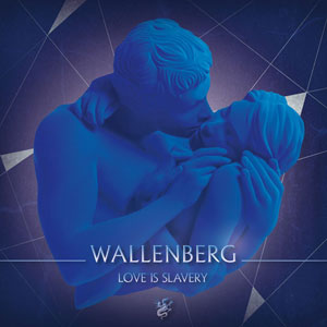 Wallenberg - Love Is Slavery