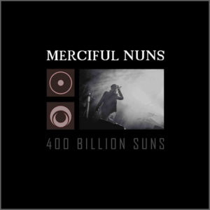 Merciful Nuns - 400 Billion Suns