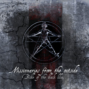Missionaries From The Outside - Bible Of The Black Lilies