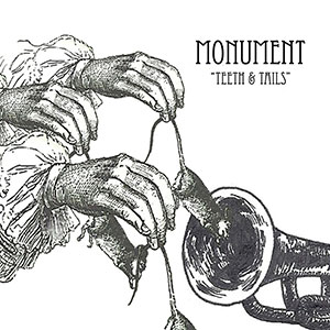 Monument - Teeth & Tails
