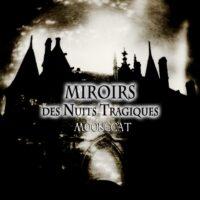 MoonCCat - Miroir Des Nuits Tragiques - Vol 1