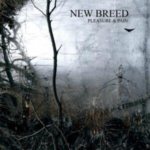 New Breed - Pleasure & Pain (+ Bonus Tracks)
