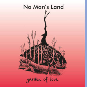 No Man's Land - Garden Of Love