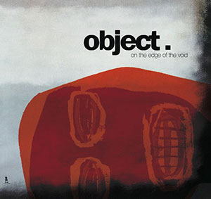 Object - On The Edge Of The Void