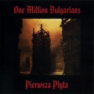 One Million Bulgarians - Pierwsza Płyta