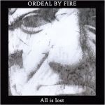 Ordeal By Fire - All Is Lost