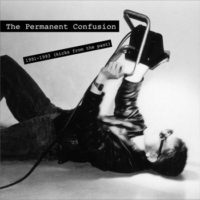 The Permanent Confusion - 1991 -1993 (Kicks From The Past)