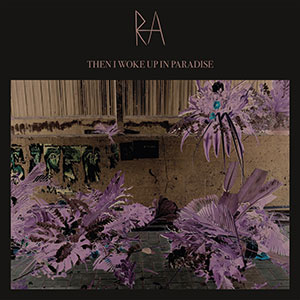 RA - Then I Woke Up In Paradise EP