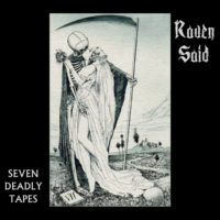 Raven Said - Seven Deadly Tapes