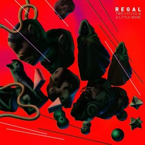 Regal - Two Cycles And A Little More