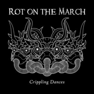 Rot On The March - Crippling Dances