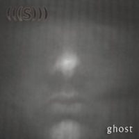 (((S))) - Ghost