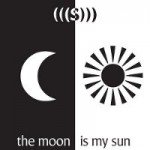(((S))) - The Moon Is My Sun