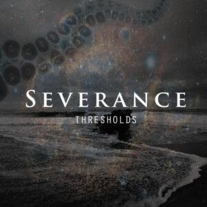 Severance - Thresholds