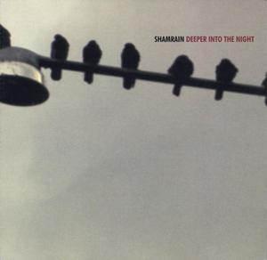 ShamRain - Deeper Into The Night