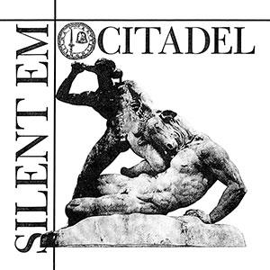 Silent Em - Citadel
