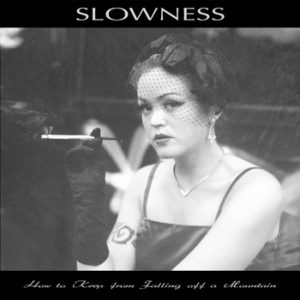 Slowness - How To Keep From Falling Off A Mountain
