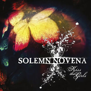 Solemn Novena - Kiss The Girls