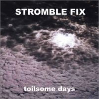 Stromble Fix - Toilsome Days