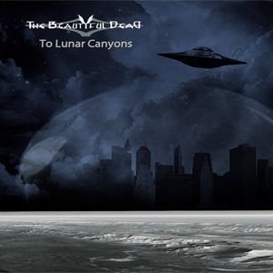 The Beautiful Dead - To Lunar Canyons