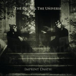 The Ðevil & The Uñiverse - :Imprint Daath: