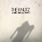 The Knutz - Ghost Dance Party