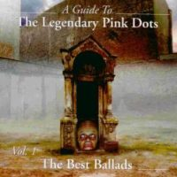 The Legendary Pink Dots - The Best Ballads Vol. 1
