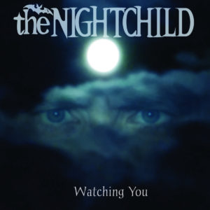 the NIGHTCHILD - Watching You
