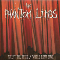 The Phantom Limbs - Accept The Juice / Whole Loto Love