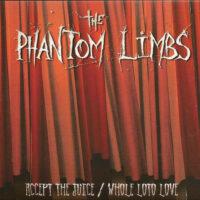 The Phantom Limbs - Accept The Juice / Whole Loto Love