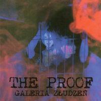 The Proof - Galeria Zludzen