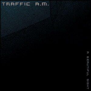 Traffic A.M. - A Beautiful Sight
