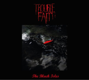 Trouble Fait' - The Black Isles