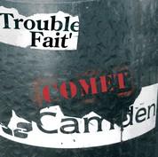 Trouble Fait' - Comet Camden