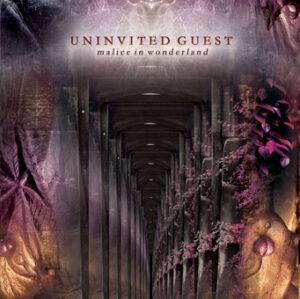 Uninvited Guest - Malice In Wonderland