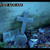 Vidi Aquam - The World Dies