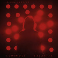 Gloom Sleeper - Luminous Galaxies