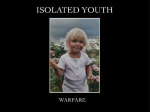 Isolated Youth - Warfare