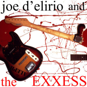 Joe D'Elirio And The Exxess - Joe D'Elirio And The Exxess