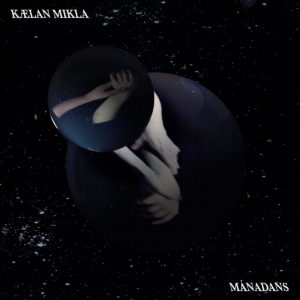 Kælan Mikla - Mánadans