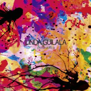 Linda Guilala - Psiconáutica