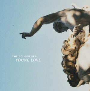 The Colder Sea - Young Love