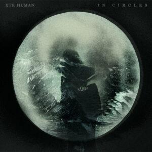XTR HUMAN - In Circles