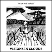 Visions in Clouds - levée en masse