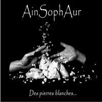 Ain Soph Aur - Des Pierres Blanches ...